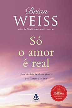 brian-weiss-so-o-amor-e-real
