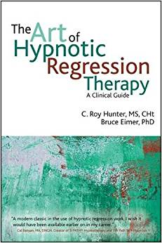 Roy Hunter - The Art of Hypnotic Regression Therapy